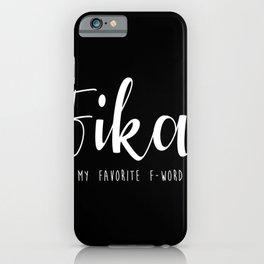 Fika My favorite F-word swedish iPhone Case