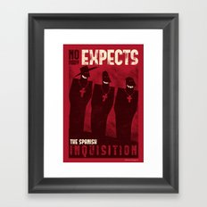 Nobody expects them! Framed Art Print