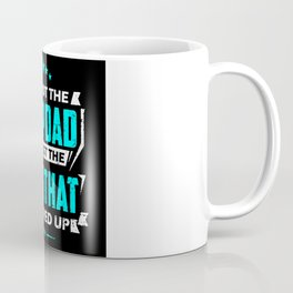 I'm Not The Step Dad Just Stepped Up Coffee Mug