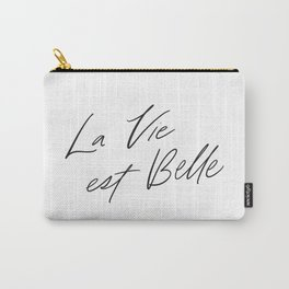 La Vie est Belle - Life is Beautiful // Black Lettering on White Carry-All Pouch