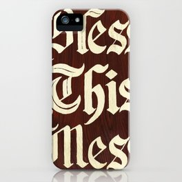 Bless This Mess iPhone Case