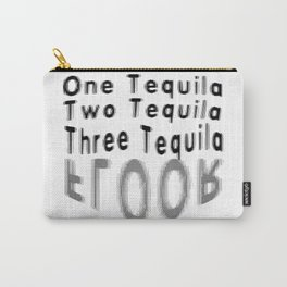One Tequila Two Tequila Three Tequila FLOOR Carry-All Pouch
