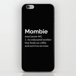 The Mombie I iPhone Skin