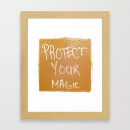 Protect Your Magic Framed Art Print