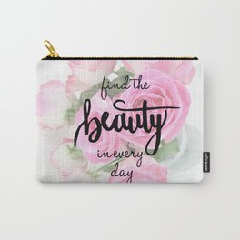 Find the Beauty in every day, Handlettering Quote Carry-All Pouch