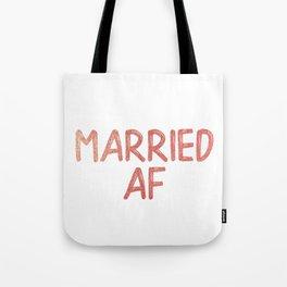 Married AF Tote Bag