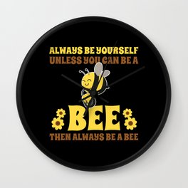 Always Be A Bee Wall Clock
