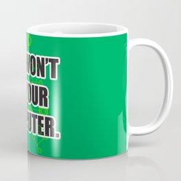 No Fixing Computers Coffee Mug