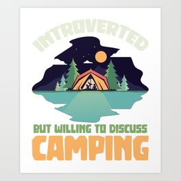 Willing to discuss camping - tent tents Art Print