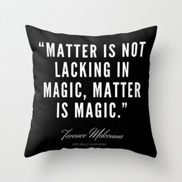 25 |  Terence Mckenna Quote 190516 Throw Pillow