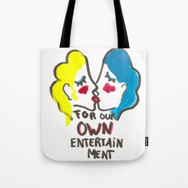 we are lesbians for our own entertainment Tote Bag