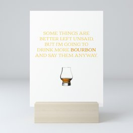 Glencairn Glass Bourbon Drinking with Funny Quote graphic Mini Art Print