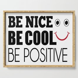 Be Cool Be nice Be positive Serving Tray