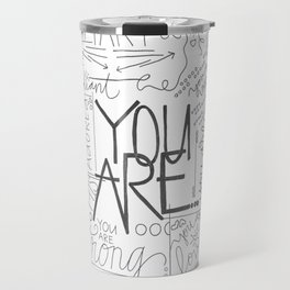 You Are Travel Mug