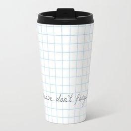 Please Don't Forget Me Travel Mug