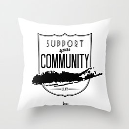 Support Your Community, LI, NY Throw Pillow