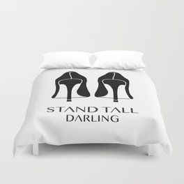 Stand Tall Darling Duvet Cover