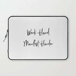 Work Hard Manifest Harder Work For It Every Day Laptop Sleeve