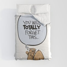 You'll totally forget Comforters