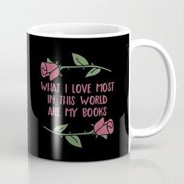 What I Love Most Are My Books V2 Coffee Mug