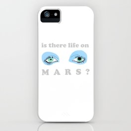 Is There Life On Mars? iPhone Case