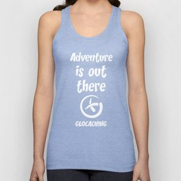 Adventure is Out There Geocaching Treasure Hunt T-Shirt Unisex Tank Top