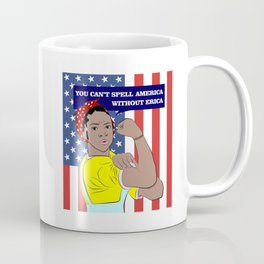 You Can't Spell America Without Erica Coffee Mug