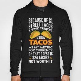 Because of street tacos Hoody