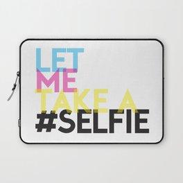 Let Me Take A Selfie Laptop Sleeve