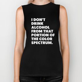 """""""I don't drink alcohol from that portion of the color spectrum."""" -Ron Swanson Biker Tank"""