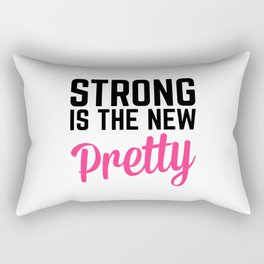 Strong Is the New Pretty Gym Quote Rectangular Pillow