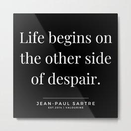 15  | Jean-Paul Sartre Quotes | 190810 Metal Print