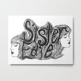 Sister Edie Metal Print