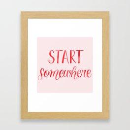 Start Somewhere Watercolor Lettering Framed Art Print