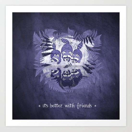 It´s Better With Friends Art Print