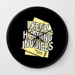 I Keep Hearing Invoices Accountant Bookkeeper Gift Wall Clock