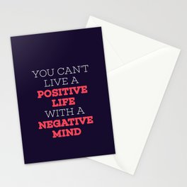 You Can't Live A Positive Life With A Negative mind Stationery Cards