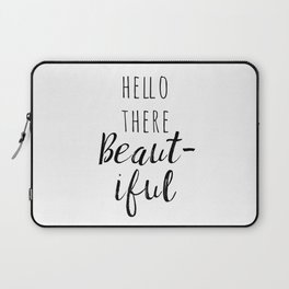 Hello There Beautiful Laptop Sleeve