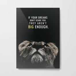 Big Dreams Metal Print