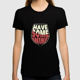 have some wine T-shirt
