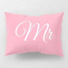 Mr (Pink) Pillow Sham