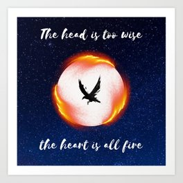 The Head is too Wise The Heart is All Fire | Raven Cycle Design Art Print