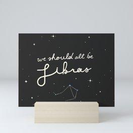 We Should All Be Libras Mini Art Print