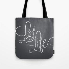 Let life Tote Bag