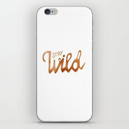 Stay Wild - copper iPhone Skin