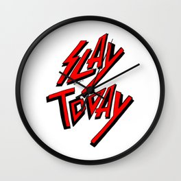 Slay Today (Red) Wall Clock