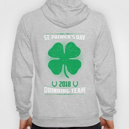 St. Patrick's Day 2018 Drinking Team Shamrock Irish Hoody