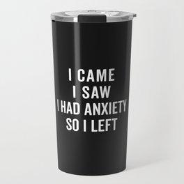 I Had Anxiety Funny Quote Travel Mug