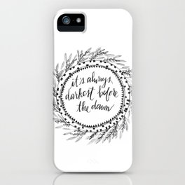 Darkest Before the Dawn iPhone Case