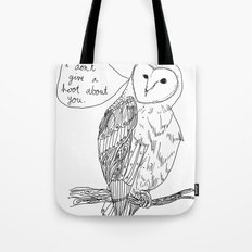 Owl always have no feelings for you. Tote Bag